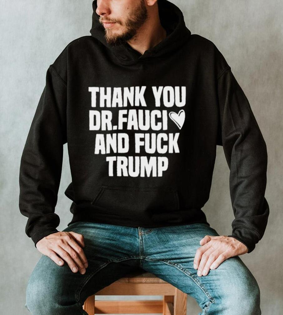 Best thank you Dr.Fauci And Fuck Trump Essential T Shirt